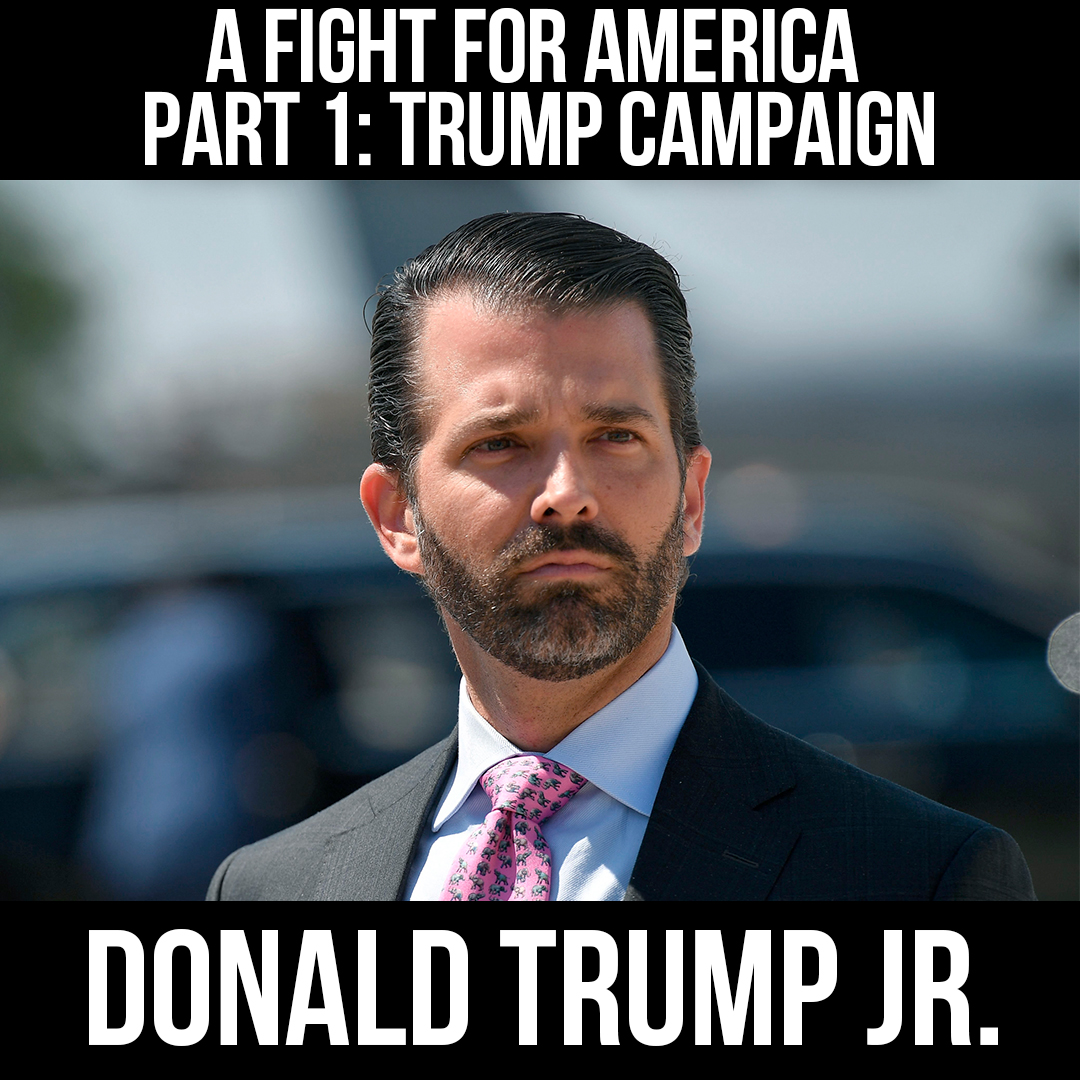 A Fight for America Part 1: The Trump Campaign w/ Donald Trump Jr.