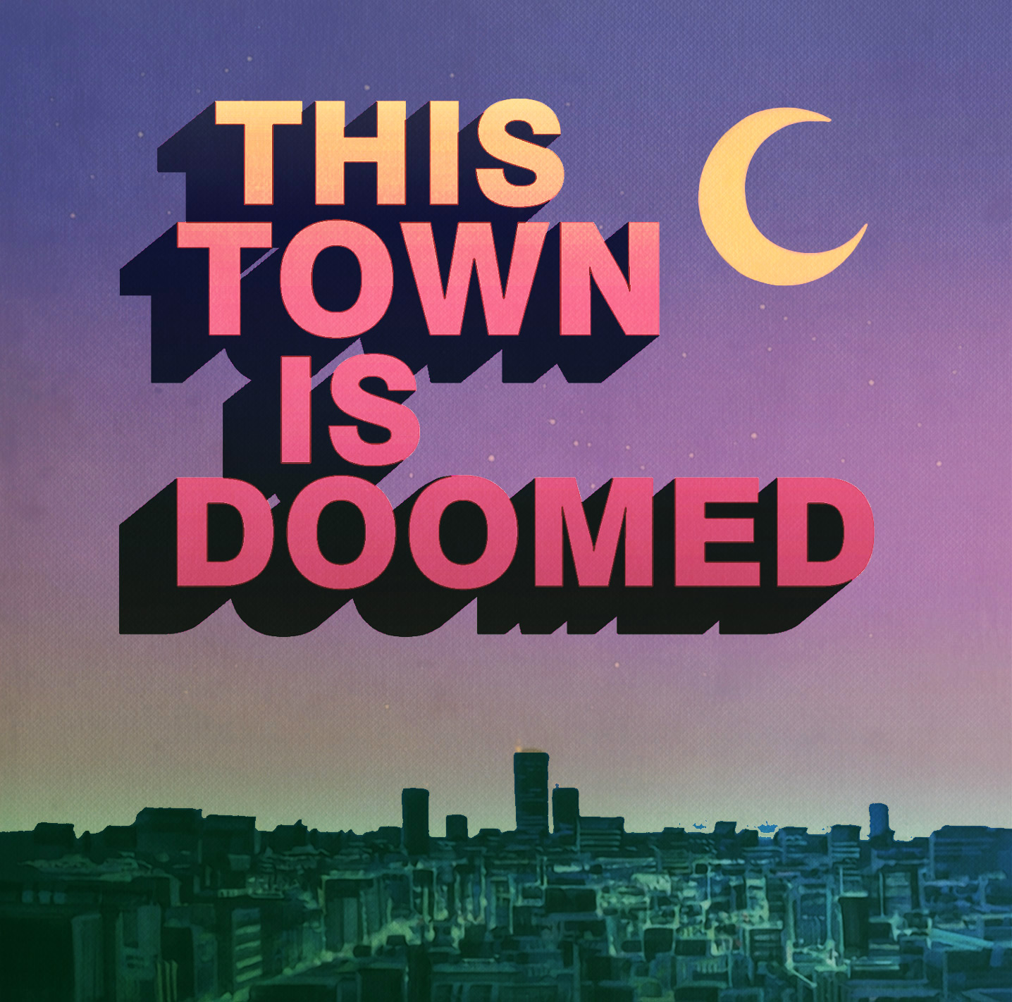 This Town Is Doomed show art