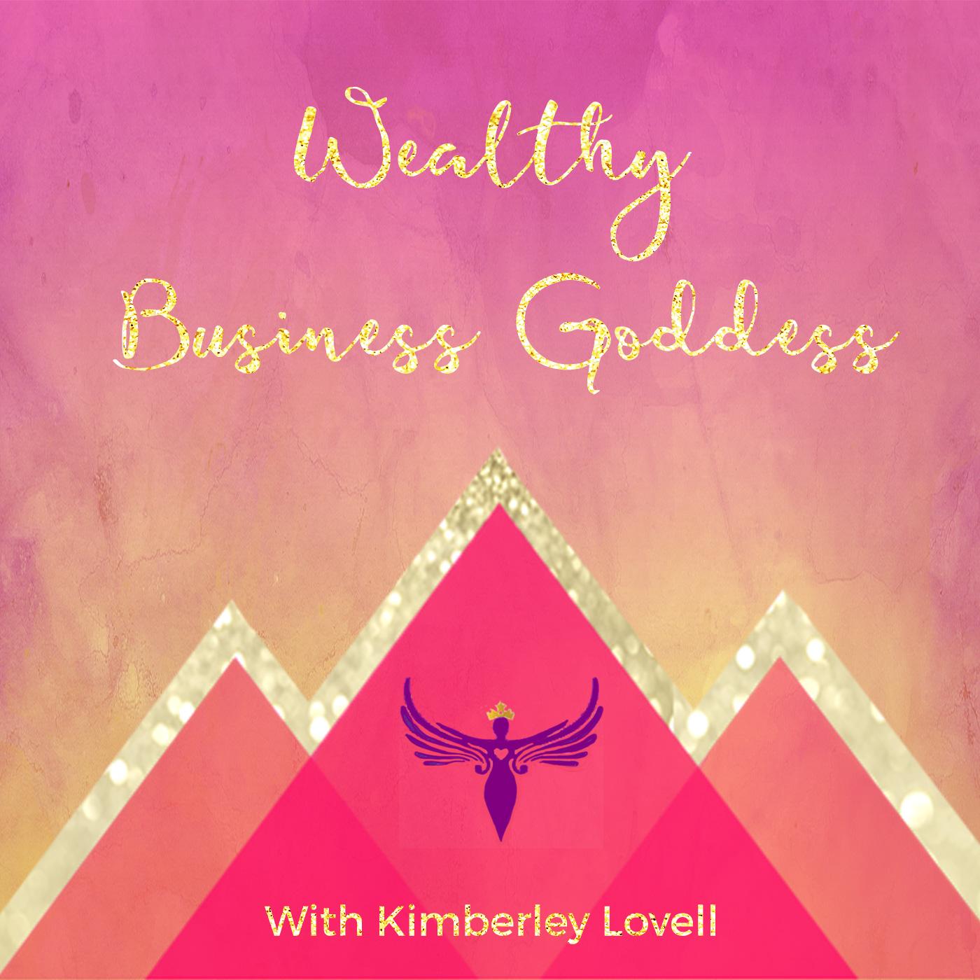 Wealthy Business Goddess Podcast  Dream Life Dream Business show art