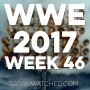 Artwork for WWE 2017 Week 46 How Are You Doing?