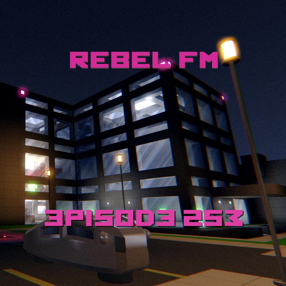 Rebel FM Episode 253 - 04/24/2015