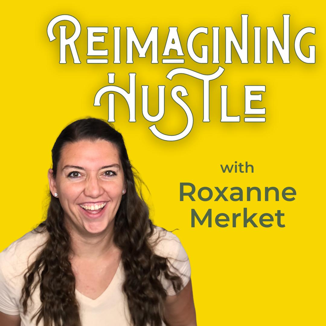 Reimagining Hustle with Roxanne Merket show art