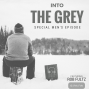 Artwork for Into the Grey (Special Episode with Guest Host, Rob Fultz)