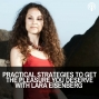 Artwork for EP #189 Practical Strategies to Get the Pleasure You Deserve with Lara Eisenberg