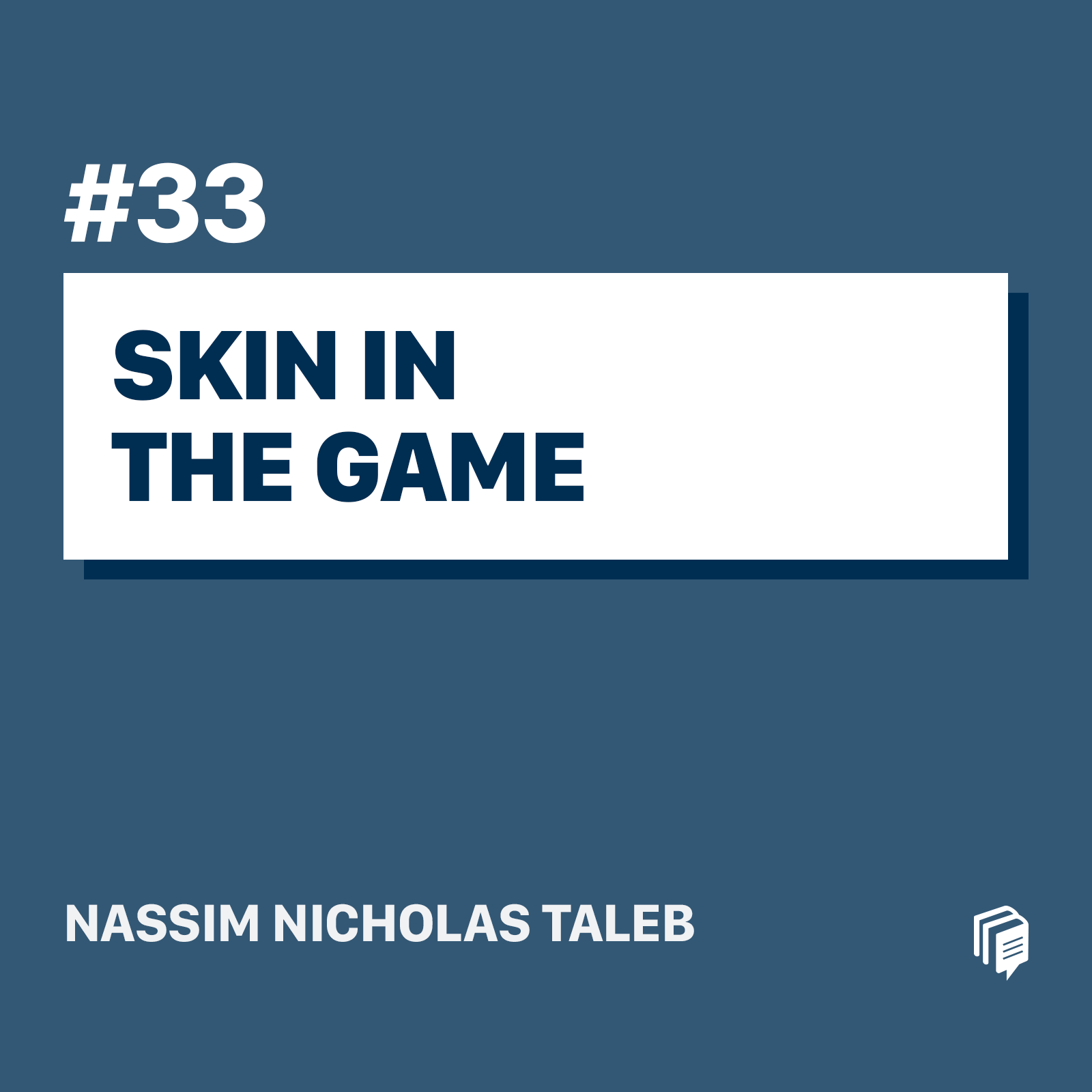 33: Skin In The Game