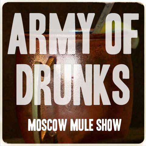 The Moscow Mule Show