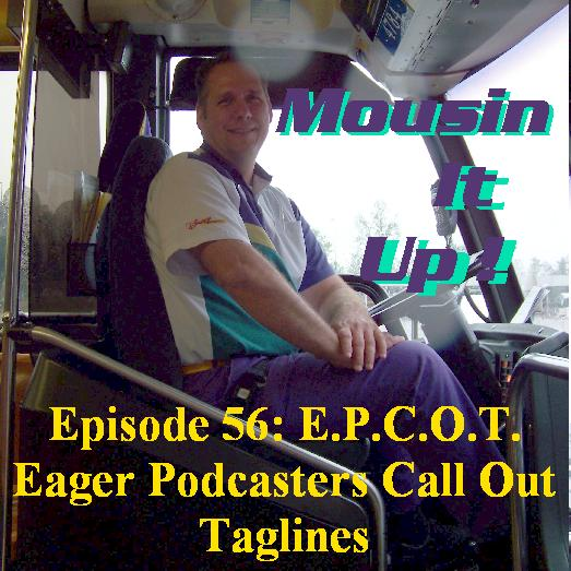 Episode 56 - E.P.C.O.T. Eager Podcasters Call Out Taglines