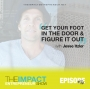 Artwork for Ep. 116 - Get Your Foot in the Door & Figure it Out - with Jesse Itzler