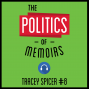 Artwork for 8: The Politics of Memoirs - Tracey Spicer