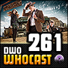 DWO WhoCast - #261 - Doctor Who Podcast