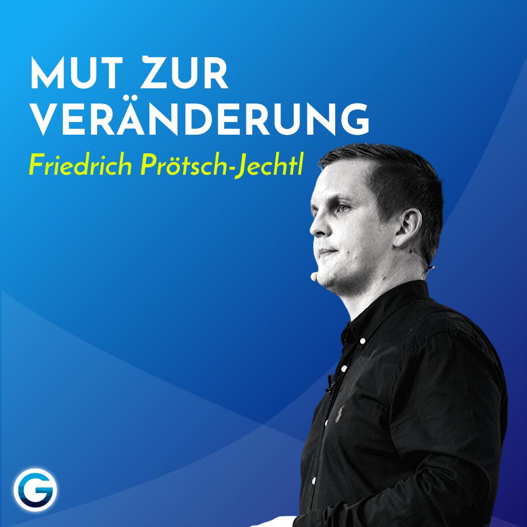 Sinn des Lebens: So erkennst du eine Veränderung als neue Chance // Friedrich Prötsch-Jechtl