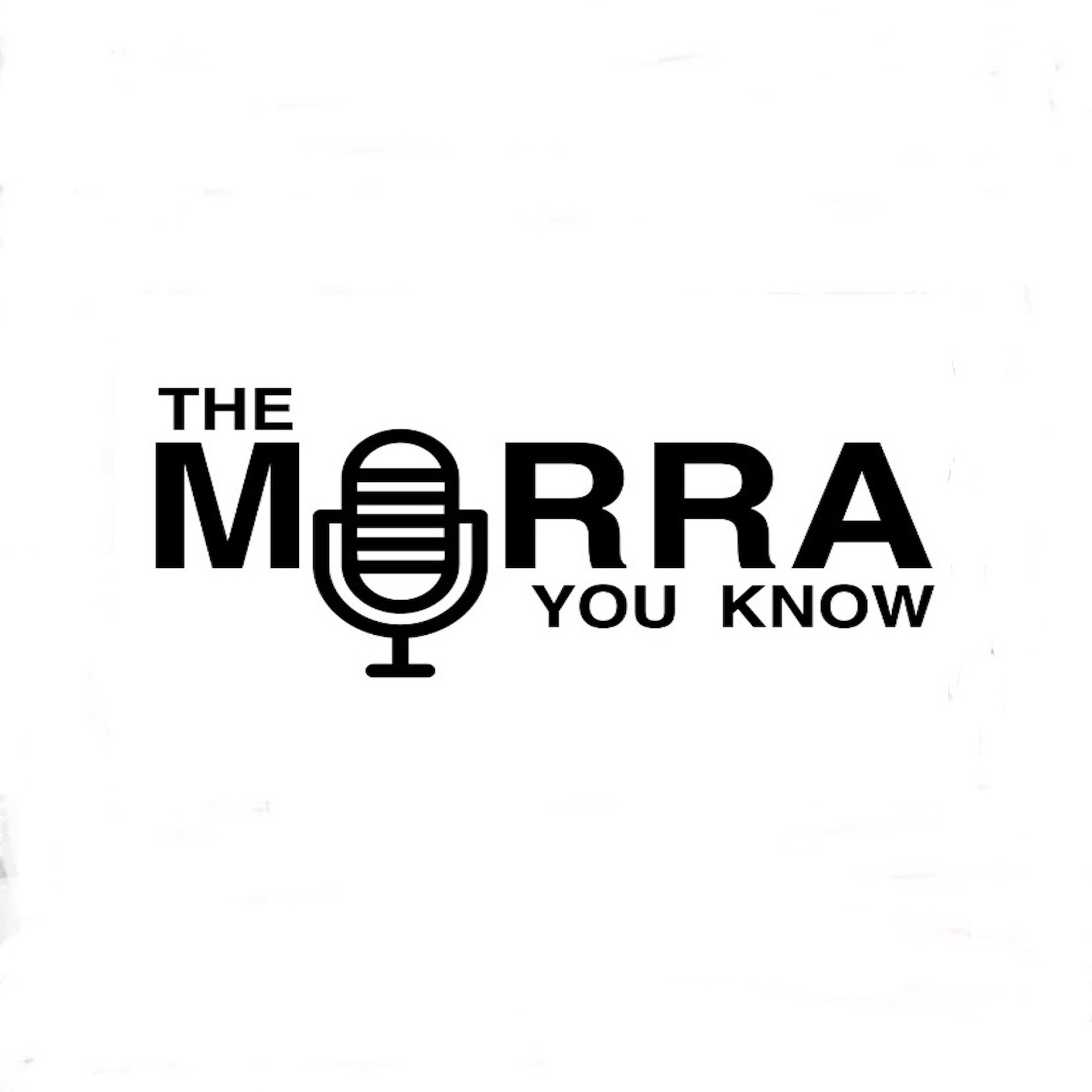 The Morra You Know Podcast   Libsyn Directory