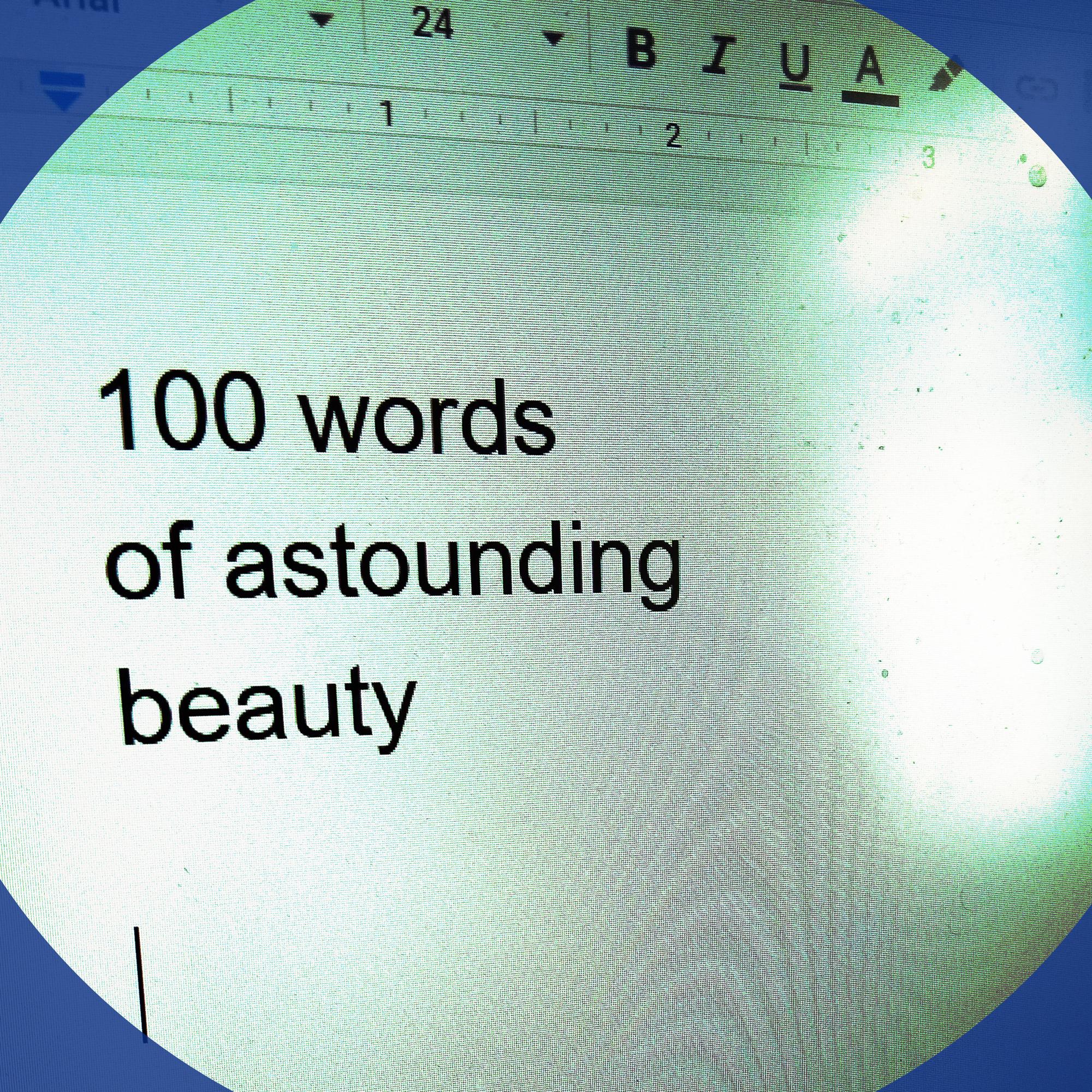 100 Words of Astounding Beauty show art