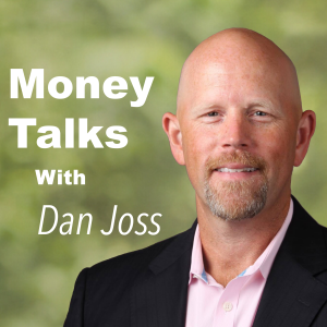 Money Talks Podcast With Dan Joss