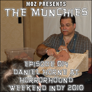 MOZ Presents: The Munchies 014 - Daniel Horne at HorrorHound Weekend Indianapolis 2010