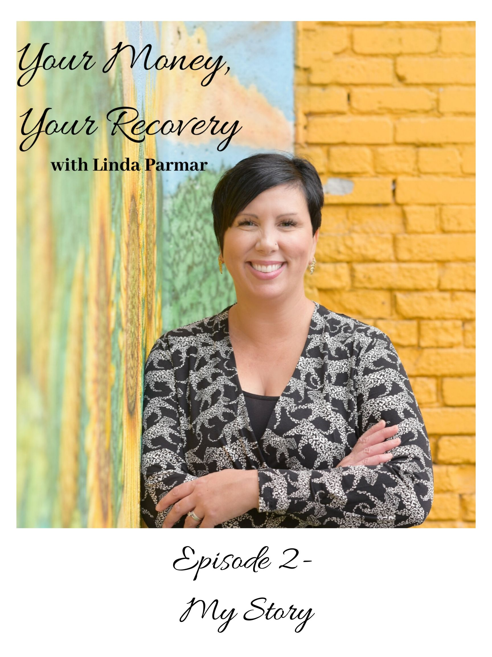 Episode 2 - Your Money, You're Recovery, My Story