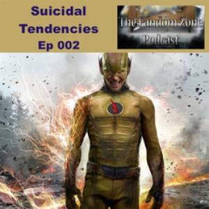 Suicidal Tendencies - Ep 002 The Fandom Zone