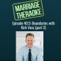 Artwork for 40.5. Boundaries with Kirk Voss (part 2!)