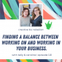 Artwork for Episode 110 - Finding a Balance Between Working ON and Working IN Your Business