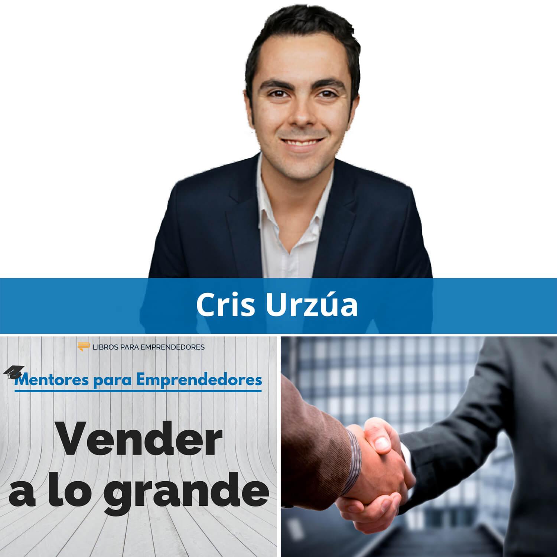 Vender a lo grande, con Cris Urzúa - MPE028 - Mentores para Emprendedores