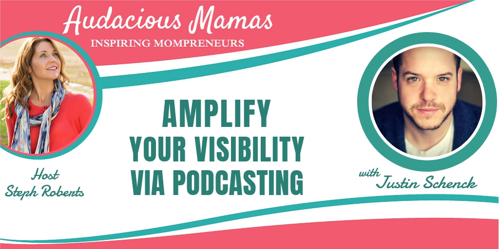 Amplify Your Visibility via Podcasting with Justin Schenck