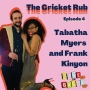 Artwork for The Cricket Rub With Frank And Tabatha