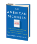 """Artwork for An audio review of """"An American Sickness,"""" by Elizabeth Rosenthal"""