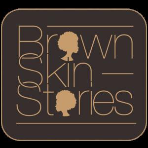 Brown Skin Stories