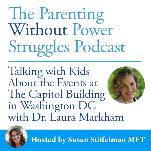1:62 Talking with Kids About the Events at The Capitol Building w/ Dr. Laura Markham