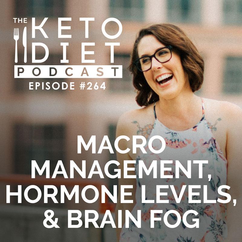 #264 Macro Management, Hormone Levels, & Brain Fog