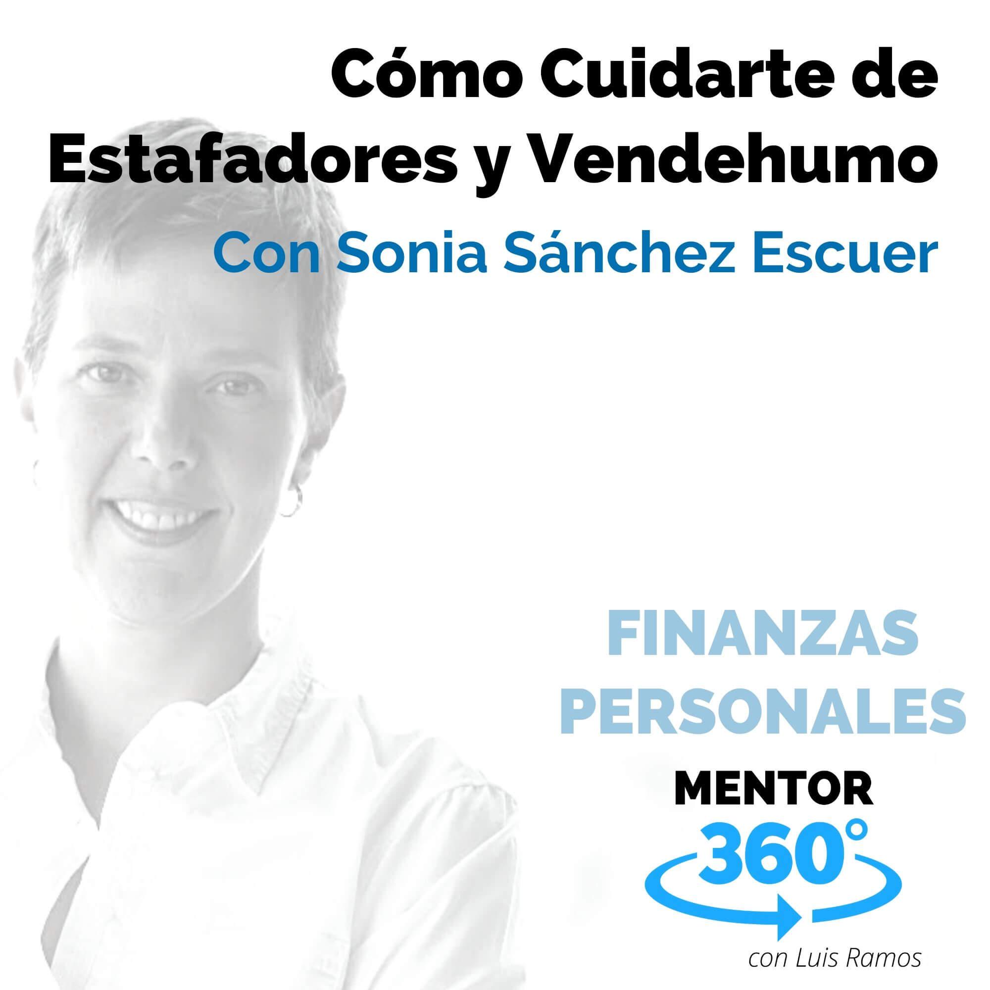 Cómo Cuidarte de Estafadores y Vendehumo, con Sónia Sánchez Escuer - MENTOR360