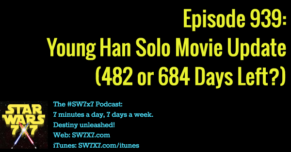 939: Young Han Solo Movie Update
