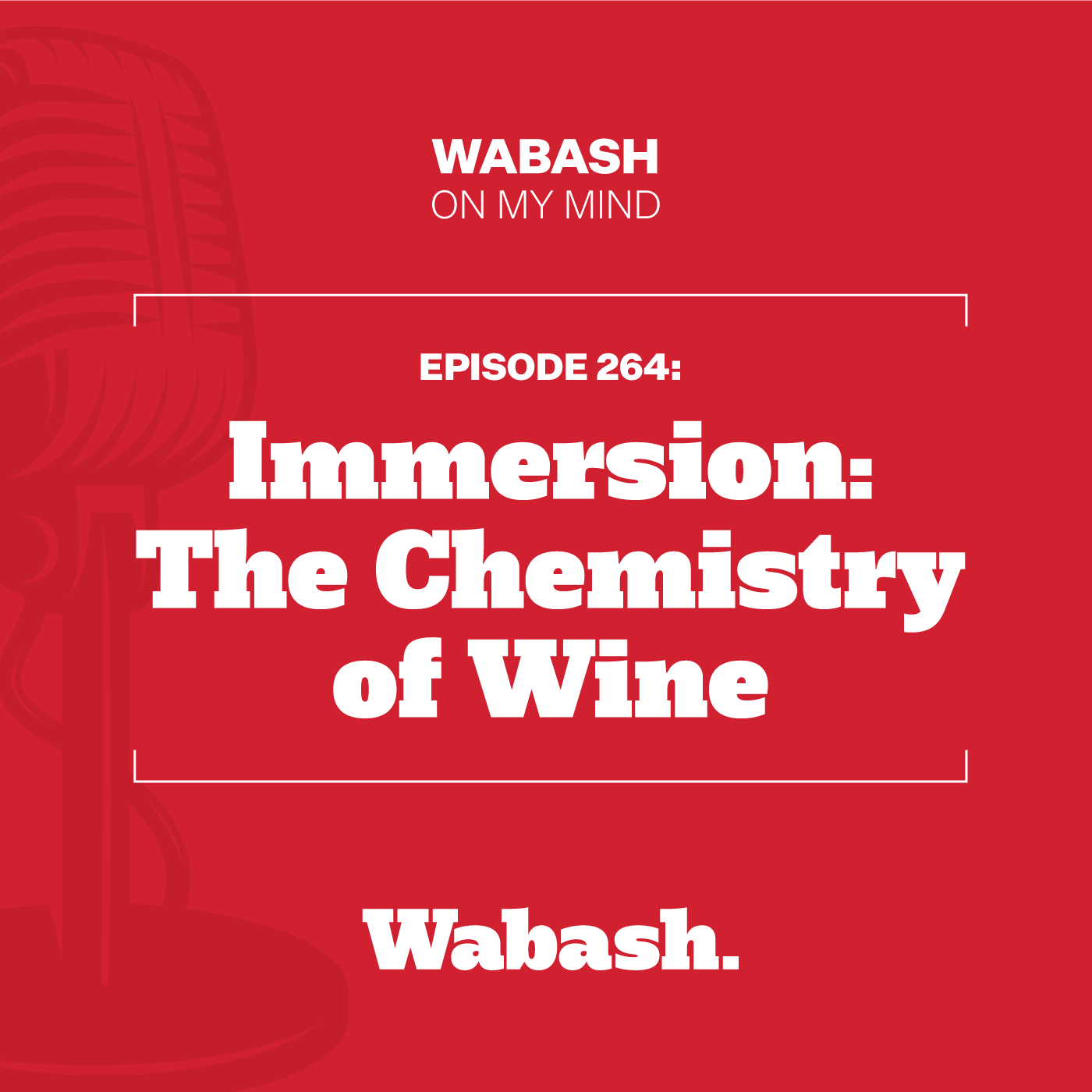 #264: Immersion: The Chemistry of Wine