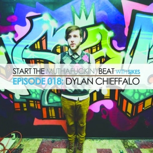 Start The Beat 018: DYLAN CHIEFFALO