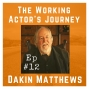 Artwork for Ep #12: Dakin Matthews on Acting the Classics and Your Artistic Family