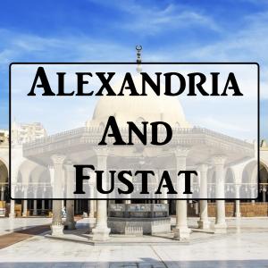 2-10: Alexandria And Fustat