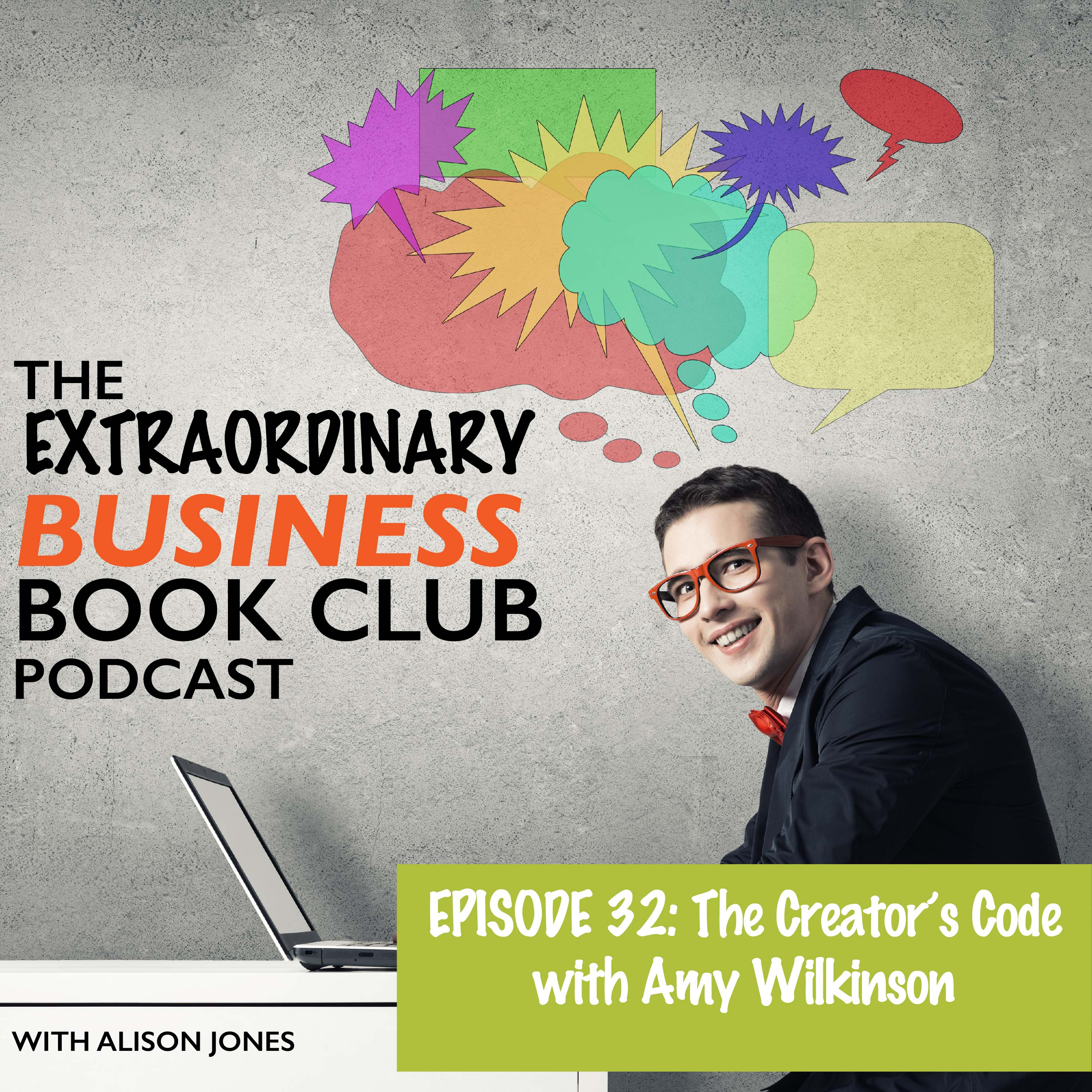 Episode 32 – The Creator's Code with Amy Wilkinson – The