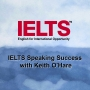 Artwork for 640. IELTS Speaking Success with Keith O'Hare