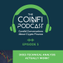 Artwork for CoinFi 005: Does Technical Analysis Actually Work?