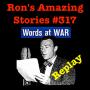 Artwork for RAS #317 - Words At War (Replay)