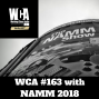 Artwork for WCA #163 with NAMM 2018