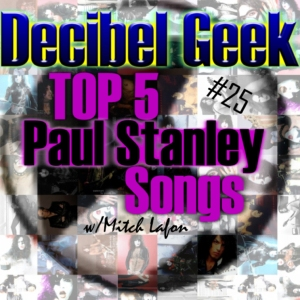 Episode 25 - Top 5 Paul Stanley Songs