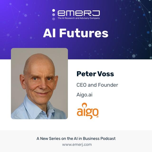 [AI Futures] Is AI Governance Premature, or Redundant? - with Peter Voss of Aigo.ai (S1E7)