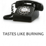 Artwork for Tastes Like Burning 230: Phoning It In