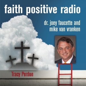 Faith Positive Radio: Tracy Perdue