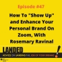 """Artwork for How To """"Show Up"""" and Enhance Your Personal Brand On Zoom, With Rosemary Ravinal"""