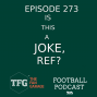 Artwork for TFG Indian Football Ep 273: Is This A Joke, Referee?