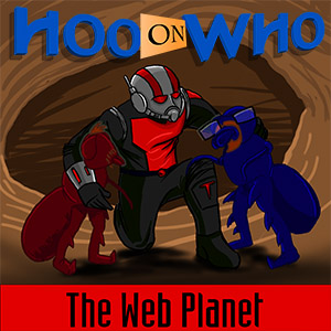 Episode 104 - The Web Planet