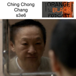s3e6 Ching Chong Chang - Orange is the New Black Podcast