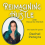 Artwork for Mindful Courage - Reimagining Hustle with Rachel Pereyra